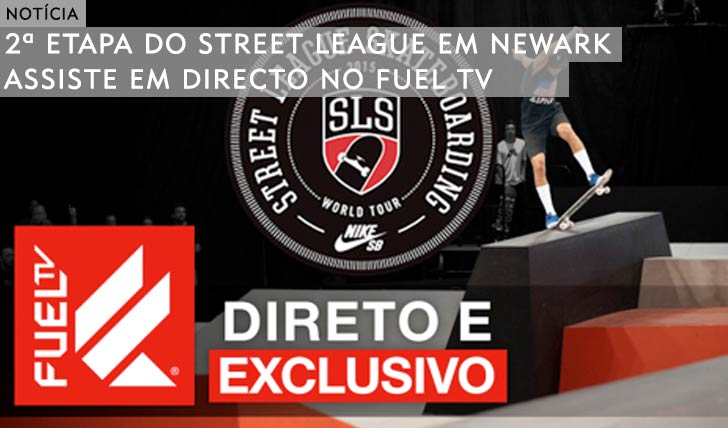 10662Assiste ao directo da 2ª etapa da  STREET LEAGUE em Newark no FUEL TV