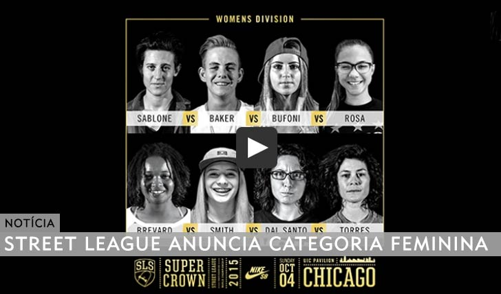 10907STREET LEAGUE Anuncia um escalão feminino no SLS Super Crown