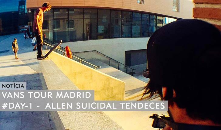 10884VANS TOUR MADRID|#DAY1_Allen Suicidal Tendences