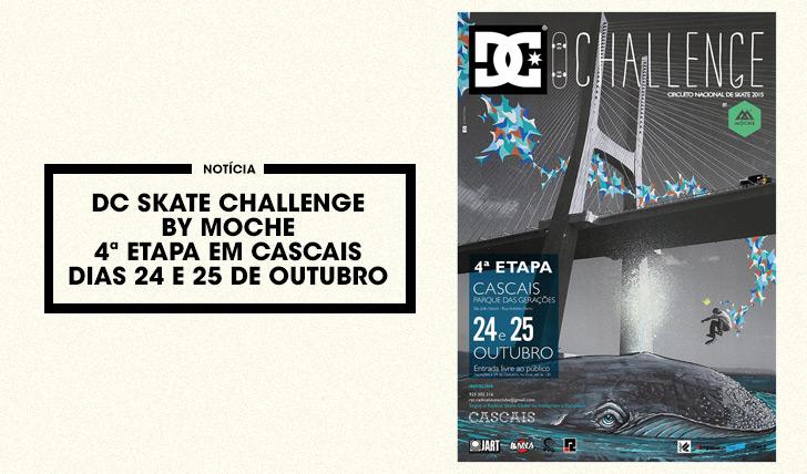 11141DC SKATE CHALLENGE by MOCHE|4ª etapa Cascais 24 e 25 de Outubro