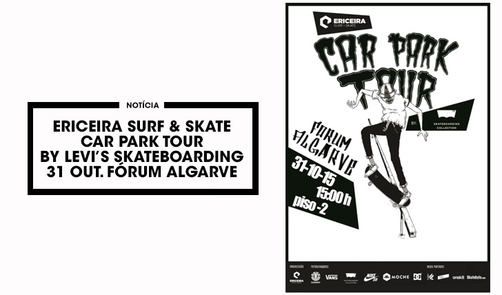 11144ERICEIRA SUF & SKATE Car Park Tour by LEVI'S SKATEBOARDING|31 de Outubro Fórum Algarve
