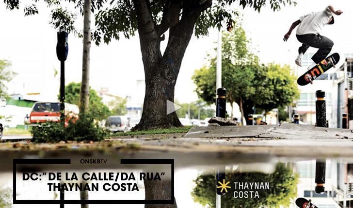 11409DC SHOES: De La Calle/Da Rua|Thaynan Costa||3:12