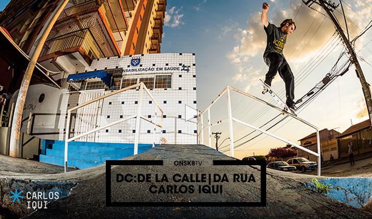 11385DC SHOES: DE LA CALLE/DA RUA|Carlos Iqui||3:24