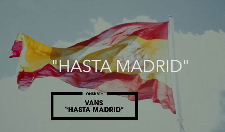 11422Skate Transmission// Vans Hasta Madrid||5:01