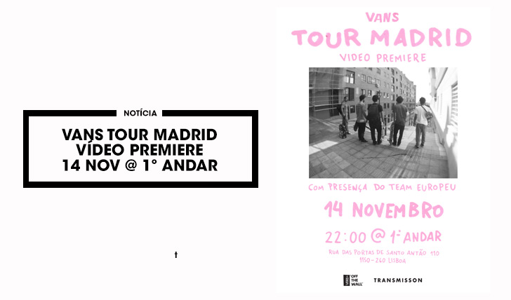 11325VANS Tour Madrid|Premiere do vídeo 14 Out no Primeiro Andar