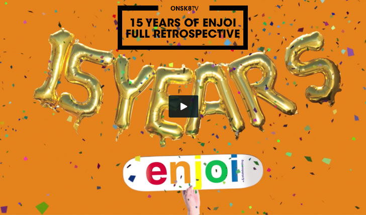 1160715 Years of ENJOI Full Retrospective||60:54