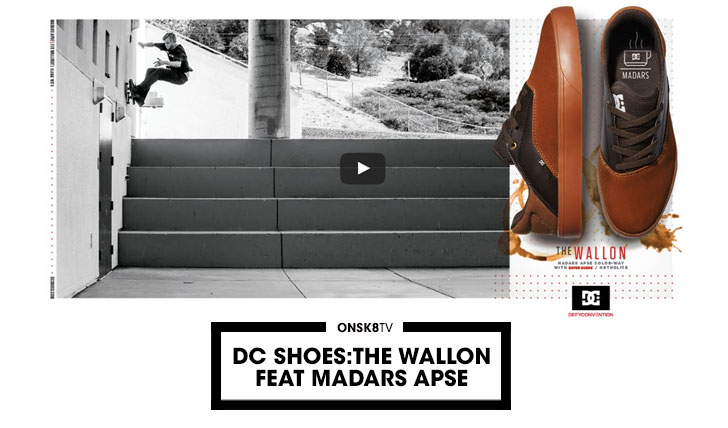 "11613DC SHOES: ""THE WALLON"" Feat Madars Apse