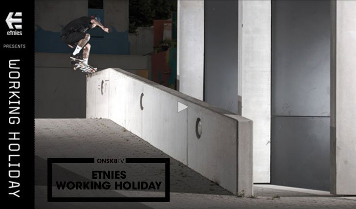 11646Working Holliday|ETNIES in Europe||10:23
