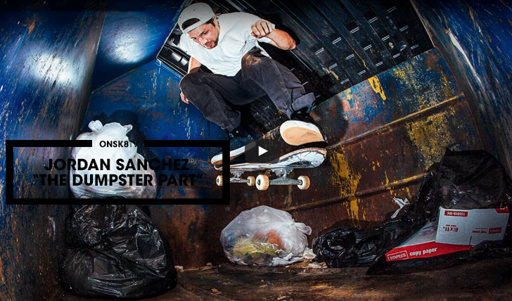 "11854Jordan Sanchez ""The Dumpster Part""