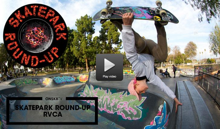 11823Skatepark Round-Up: RVCA||2:08