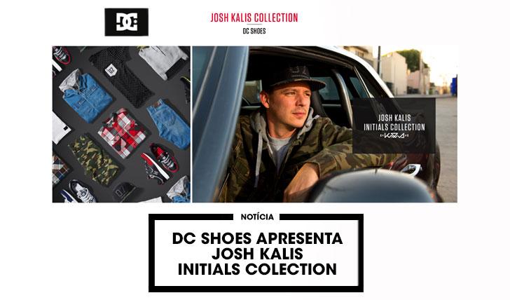 11883DC SHOES apresenta a colecção Josh kalis Initials