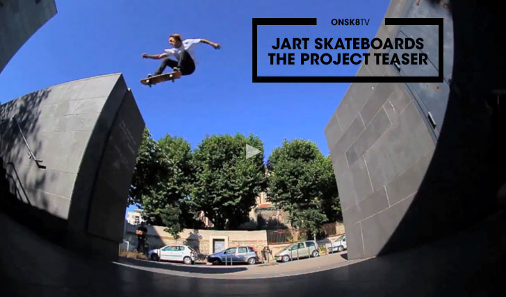 11985JART SKATEBOARDS THE PROJECT TEASER||1:46