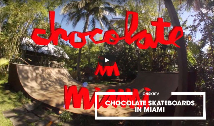 12416Chocolate Skateboards In Miami||5:05