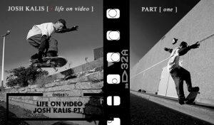 life-on-video-josh-kalis-pt-1