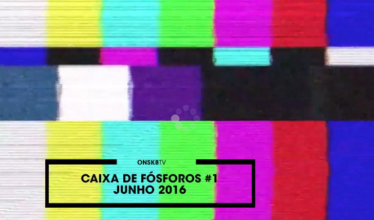 12853Caixa de Fósforos #1 – Junho 2016||4:19