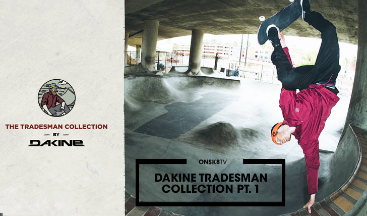 13065DAKINE Tradesman Collection Part 1||4:08