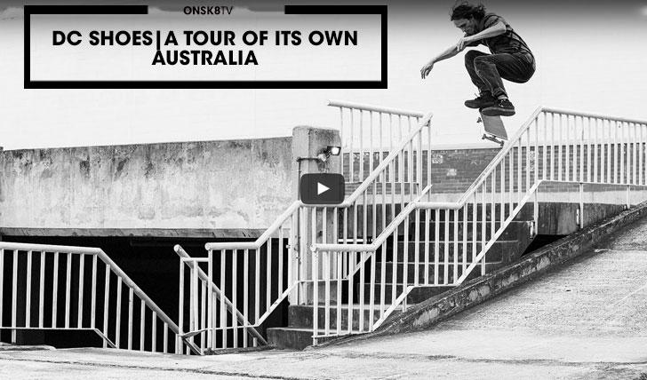 "13020DC SHOES|""A TOUR OF ITS OWN"" AUSTRALIA||3:43"