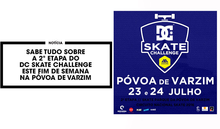 13124DC Skate Challenge by MOCHE|Sabe tudo sobre a 2ª etapa na Póvoa de Varzim