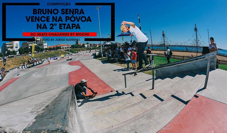 13196DC Skate Challenge by MOCHE Resumo da 2ª etapa na Póvoa de Varzim