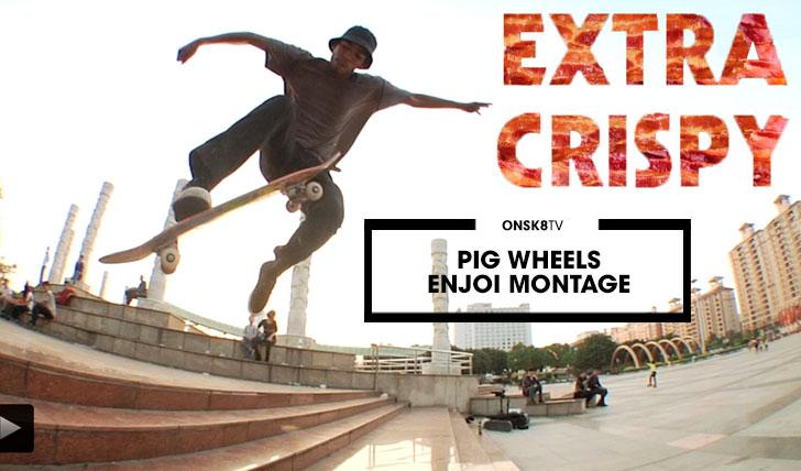 "13061Pig Wheels' ""enjoi"" Montage||2:25"