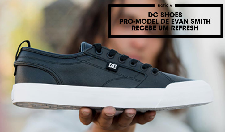 13243DC SHOES|Pro-model de Evan Smith com um refresh