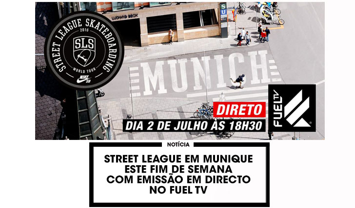 12958Assiste em directo à etapa de Munique do STREET LEAGUE no FUEL TV