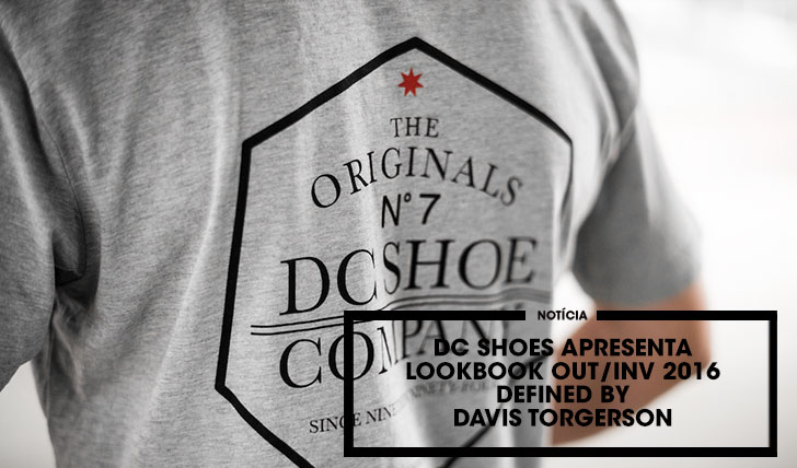 13405DC SHOES Apresenta lookbook OUT-INV 2016 Defined by Davis Torgerson