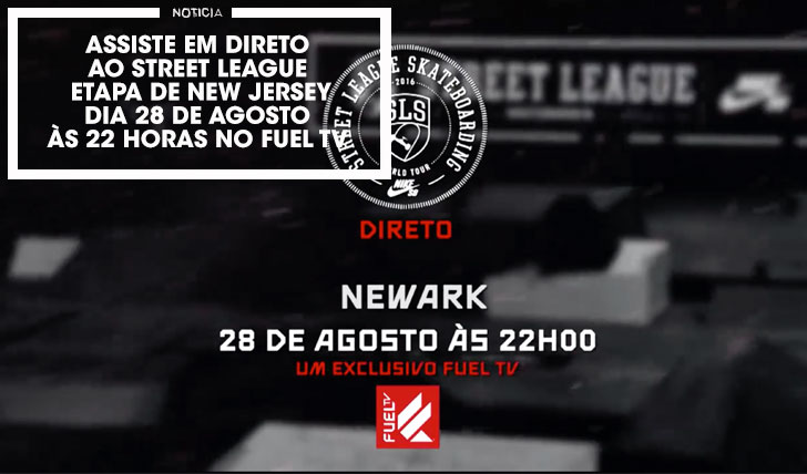 13438Assiste em direto à etapa de New Jersey do Street League no FUEL TV.