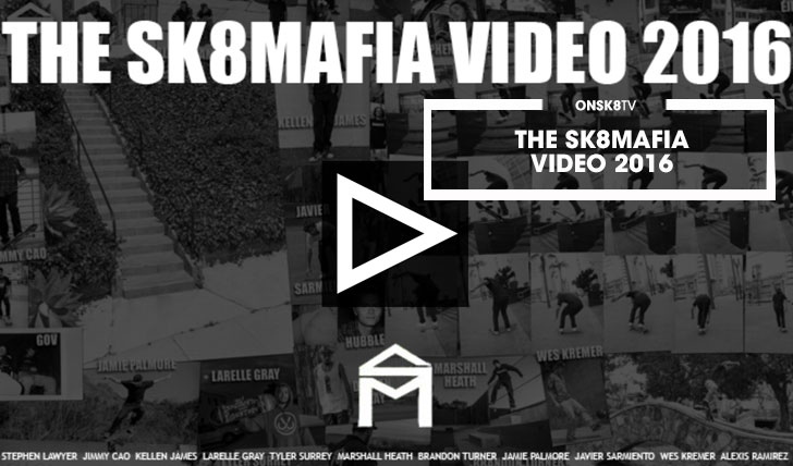 13329THE SK8MAFIA VIDEO 2016||53:29