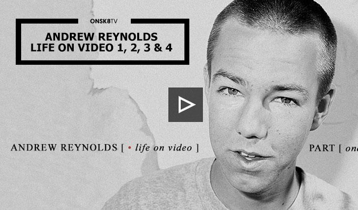 13623Andrew Reynolds Life on Video pt. 1, 2, 3 e 4