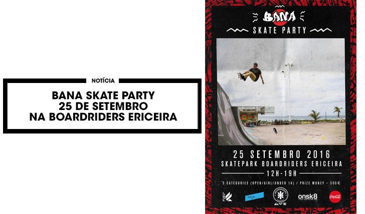 13587BANA Skate Party|25 Setembro na Ericeira