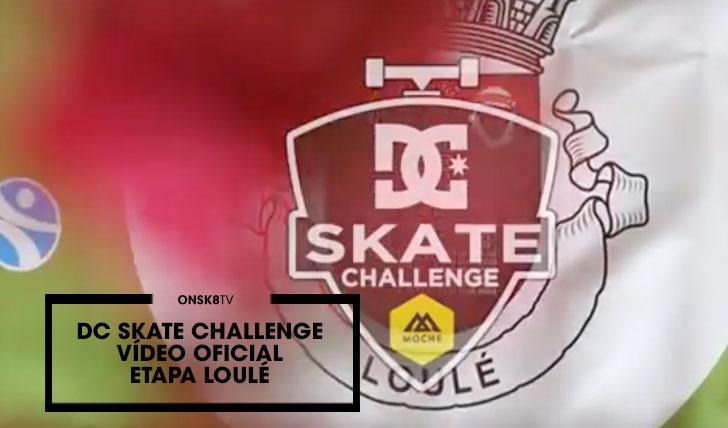 13607DC Skate Challenge by MOCHE|Vídeo etapa de Loulé||2:42