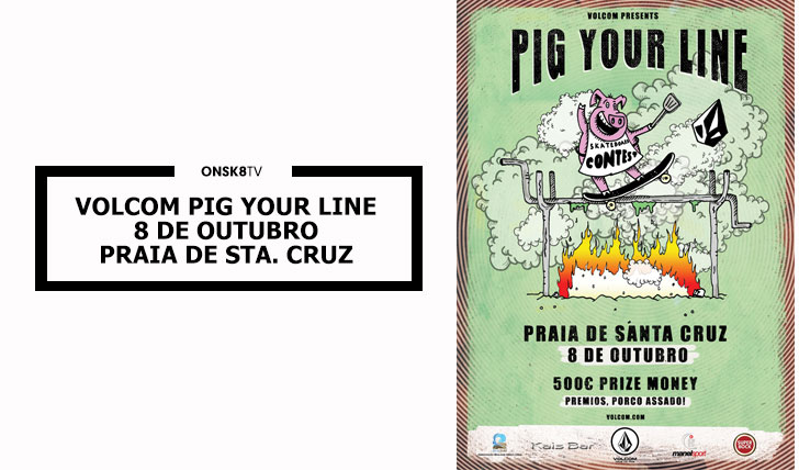 13626Volcom Pig Your Line|8 Out Praia de Sta. Cruz