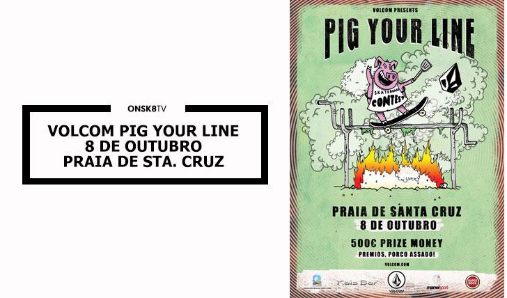 13626Volcom Pig Your Line|8 Out Praia de Sta. Cruz