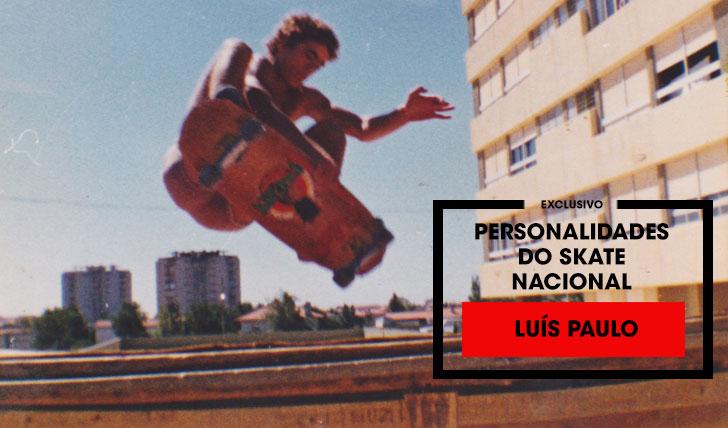 13972Personalidades do skate nacional Episódio 1|Luís Paulo||8:51