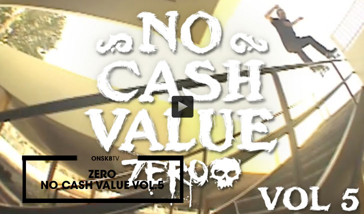 "13964Zero Skateboards ""No Cash Value Vol. 5″