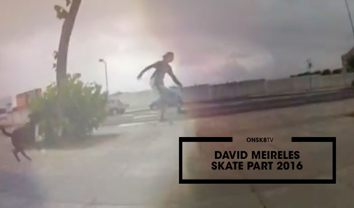 14025David Meireles Skate Part 2016||2:09