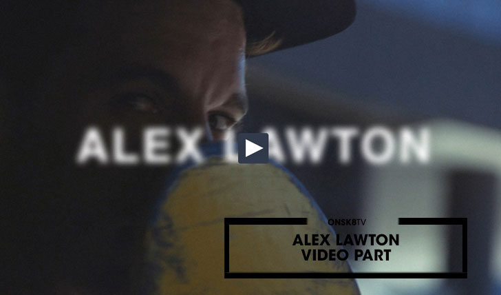 14157Alex Lawton Video Part||3:02
