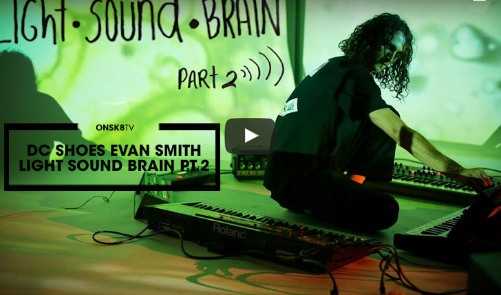 "14379DC SHOES EVAN SMITH ""LIGHT.SOUND.BRAIN"" PT2