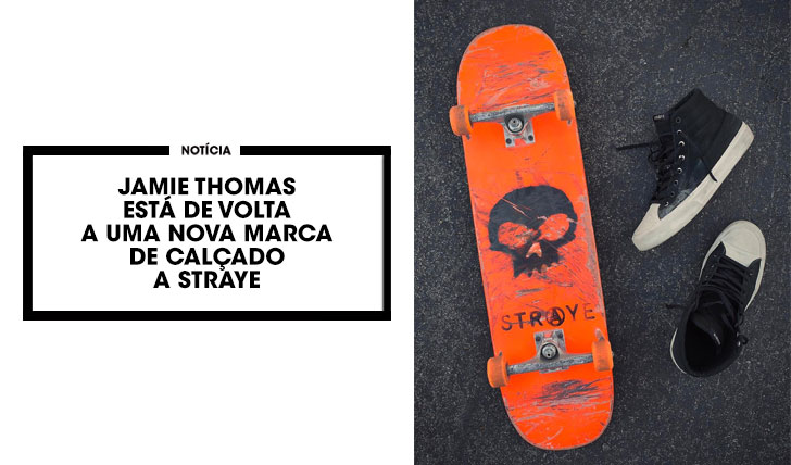 14340Jamie Thomas regressa com nova marca a STRAYE