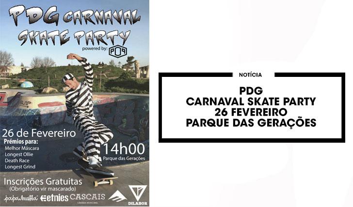 14354PdG Carnaval Skate Party | 26 Fevereiro