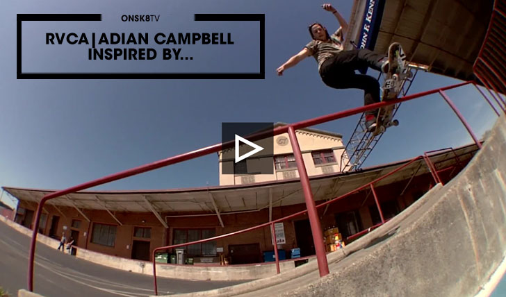 14243RVCA AIDAN CAMPBELL | INSPIRED BY…||1:34