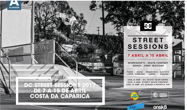 14450DC STREET SESSIONS 201 7 a 15 de Abril|Caparica Primavera Surf Fest