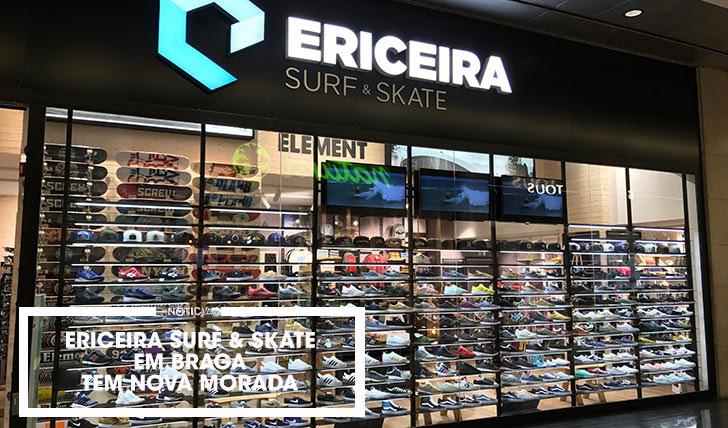 14640ERICEIRA SURF & SKATE em Braga muda de localização