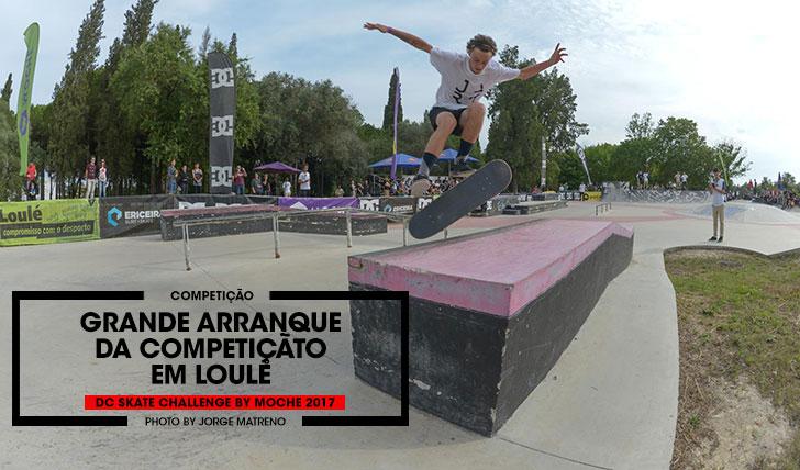 14774DC Skate Challenge by MOCHE 2017|Resumo do 1º dia de competição em Loulé