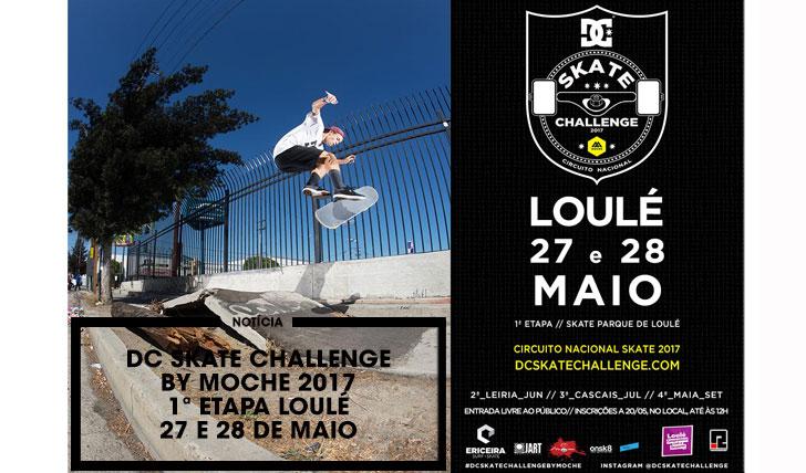 14746DC Skate Challenge by MOCHE 2017|1ª Etapa Loulé 27 e 28 Maio