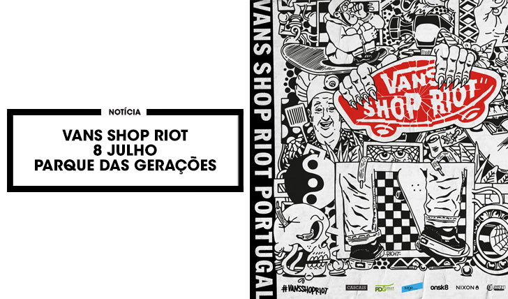14885VANS Shop Riot|8 Jul Parque das Gerações
