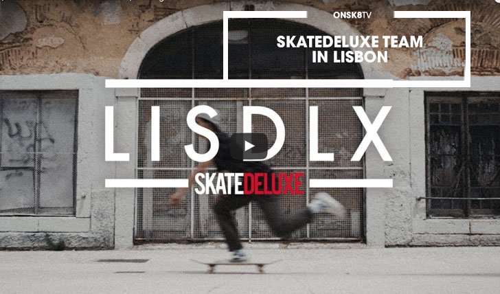 15380LISDLX | skatedeluxe Team in Lisbon||2:19