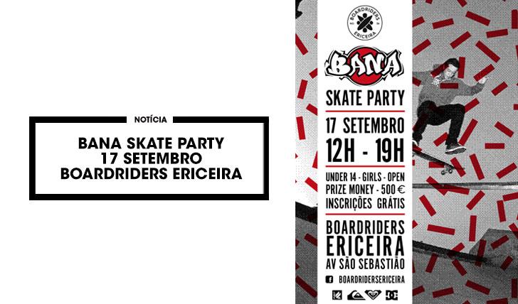 15435Bana Skate Party 2017|17 Setembro Ericeira