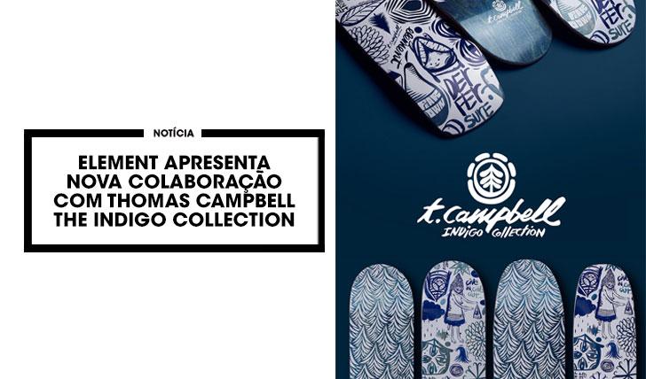 15452Element nova colaboração Thomas Campbell| The indigo collection